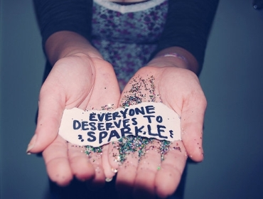 You deserve to sparkle