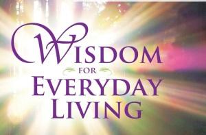 Wisdom for Everyday Living -