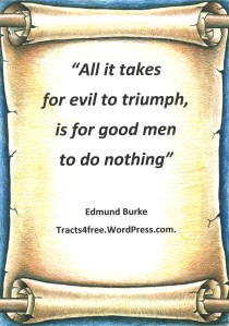 All it takes for evil to thrive