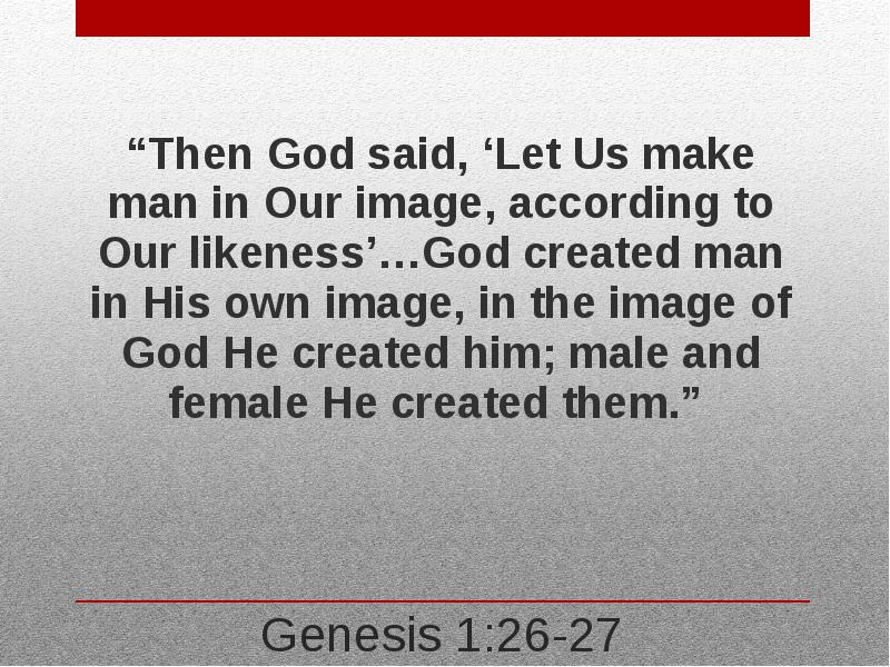 created in gods image Free essay: in the beginning of the bible in the book of genesis, it is revealed to use in 1:26-27 that god has created man in his image the text verbatim.